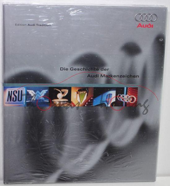 Die Geschichte der Audi Markenzeichen, Edition Audi Tradition, DELIUS KLASING Verlag, 2005 2. Auflag
